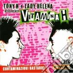 Artisti Vari - Vitamina H cd musicale di ARTISTI VARI by Tony H & Lady Helena