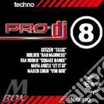 Artisti Vari - Pro-dj Techno Vol.8 cd musicale di Artisti Vari