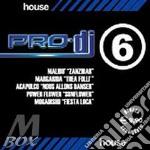 Artisti Vari - Pro-dj House Vol.6 cd musicale di ARTISTI VARI