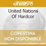 UNITED NATIONS OF HARDCORE 3 cd musicale di ARTISTI VARI