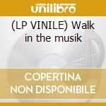 (LP VINILE) Walk in the musik lp vinile di Costarica