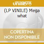 (LP VINILE) Mega what lp vinile di Gius Dj