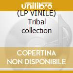 (LP VINILE) Tribal collection lp vinile di Tagada'