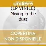 (LP VINILE) Mixing in the dust lp vinile di Connection Rainbow
