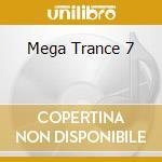 Artisti Vari - Mega Trance 7 cd musicale di ARTISTI VARI