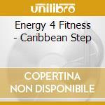 Caribbean step cd musicale di Energy 4 fitness