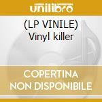 (LP VINILE) Vinyl killer lp vinile di Klone