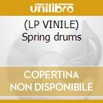 (LP VINILE) Spring drums lp vinile di Flower Power