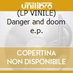 (LP VINILE) Danger and doom e.p. lp vinile di Homer