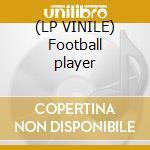 (LP VINILE) Football player lp vinile di Dj giuly & alex dj