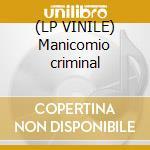 (LP VINILE) Manicomio criminal lp vinile di Fruit Forbidden