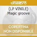 (LP VINILE) Magic groove lp vinile di Deco'