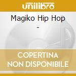 MAGIKO HIP HOP cd musicale di ARTISTI VARI