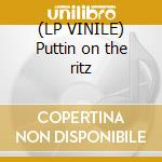 (LP VINILE) Puttin on the ritz lp vinile di 2:pm