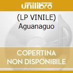 (LP VINILE) Aguanaguo lp vinile di Habana