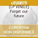 (LP VINILE) Forget our future lp vinile di System 3 & death fac