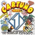 CARTUNO PARTE 4 cd musicale di ARTISTI VARI