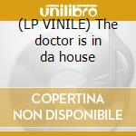 (LP VINILE) The doctor is in da house lp vinile di Arseniko