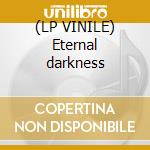 (LP VINILE) Eternal darkness lp vinile di Dyno