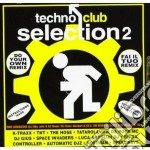 Artisti Vari - Techno Club Selection 2 cd musicale di ARTISTI VARI