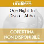 CD - ONE NIGHT IN DISCO - ABBA cd musicale di ONE NIGHT IN DISCO