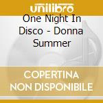 One Night In Disco - Donna Summer cd musicale di ONE NIGHT IN DISCO