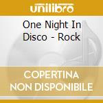 One Night In Disco - Rock cd musicale di ONE NIGHT IN DISCO