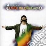 Babaman - Come Un Uragano cd musicale di BABAMAN