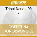 Tribal Nation 09 - cd musicale di ARTISTI VARI