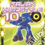Artisti Vari - Italian Hardstyle 10 cd musicale di ARTISTI VARI