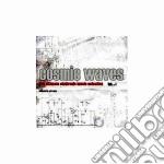 Artisti Vari - Cosmic Waves cd musicale di ARTISTI VARI
