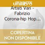 Fabrizio Corona presenta Hip Hop Selection cd musicale di aa.vv.