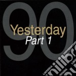 YESTERDAY '90 - Part 1 (2 cd) cd musicale di aa.vv.