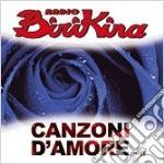 RADIO BIRIKINA - CANZONI D'AMORE VOL.2 cd musicale di ARTISTI VARI