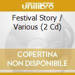 Festival Story (2 cd) cd musicale di ARTISTI VARI