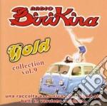 Radio Birikina Gold Vol.9 cd musicale di ARTISTI VARI
