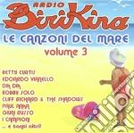 Radio Birikina - Le Canzoni Del Mare 3 cd musicale di ARTISTI VARI