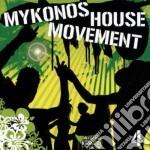 Mykonos House Movement Vol.4 cd musicale di ARTISTI VARI