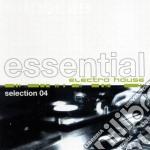 ESSENTIAL ELECTRO HOUSE 04 cd musicale di ARTISTI VARI