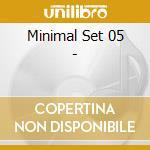 MINIMAL SET 05 cd musicale di ARTISTI VARI