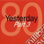 YESTERDAY '80 PART 0 cd musicale di ARTISTI VARI