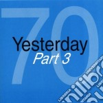 YESTERDAY '70 - PART 03 cd musicale di ARTISTI VARI