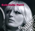 Gabriella Ferri - Ciao cd musicale di Gabriella Ferri