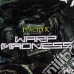 Placid K Present Warp Madness cd musicale di Pacid k present warp