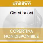 Giorni buoni cd musicale di Stefano Dall'armellina
