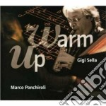 Marco Ponchiroli / Gigi Sella - Warm Up cd musicale di Marco/sella Ponchiroli