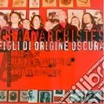 FIGLI DI ORIGINE OSCURA cd musicale di Anarchistes Les