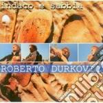 Roberto Durkovic - Indaco E Sabbia cd musicale di Roberto Durkovic