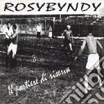 Rosybyndy - Il Portiere Di Riserva cd musicale di Rosybyndy