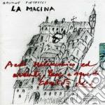 Gastone Pietrucci - La Macina Vol.2 - Aedo Malinconico Ed Ardente, Fuoco Ed Acque Di Canto cd musicale di Gastone Pietrucci